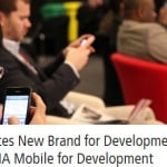 GSMA Mobile for Development is the organization's new brand for development fund